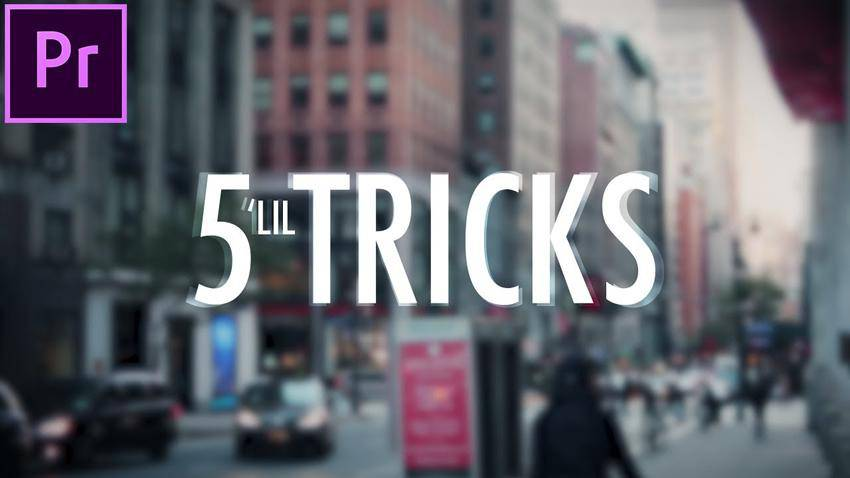5 Little Video Editing Tricks for Premiere Pro